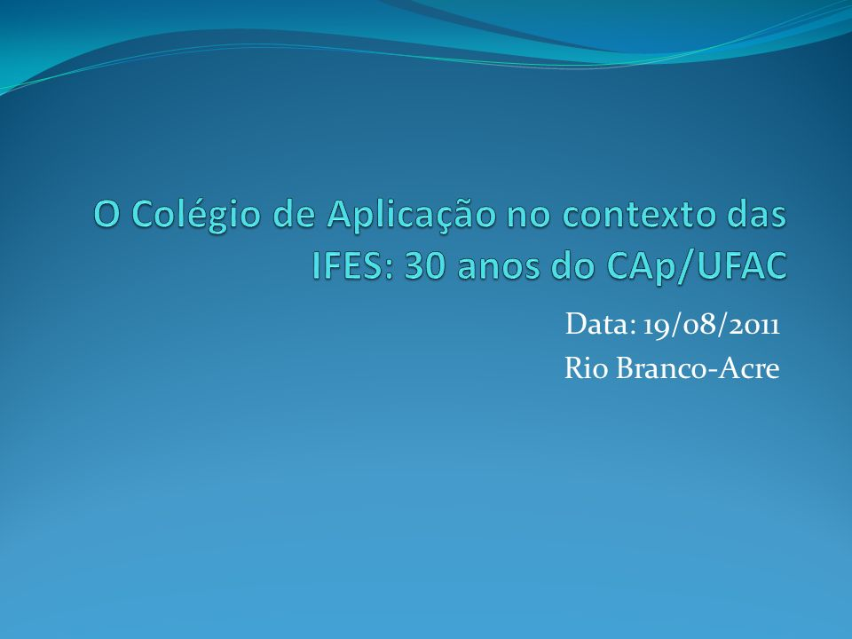 Data: 19/08/2011 Rio Branco-Acre