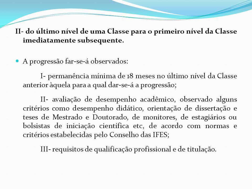 II- do último nível de uma Classe para o primeiro nível da Classe imediatamente subsequente.
