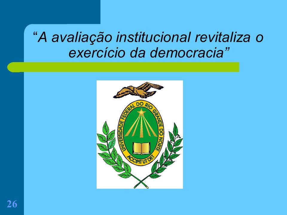 26 A avaliação institucional revitaliza o exercício da democracia