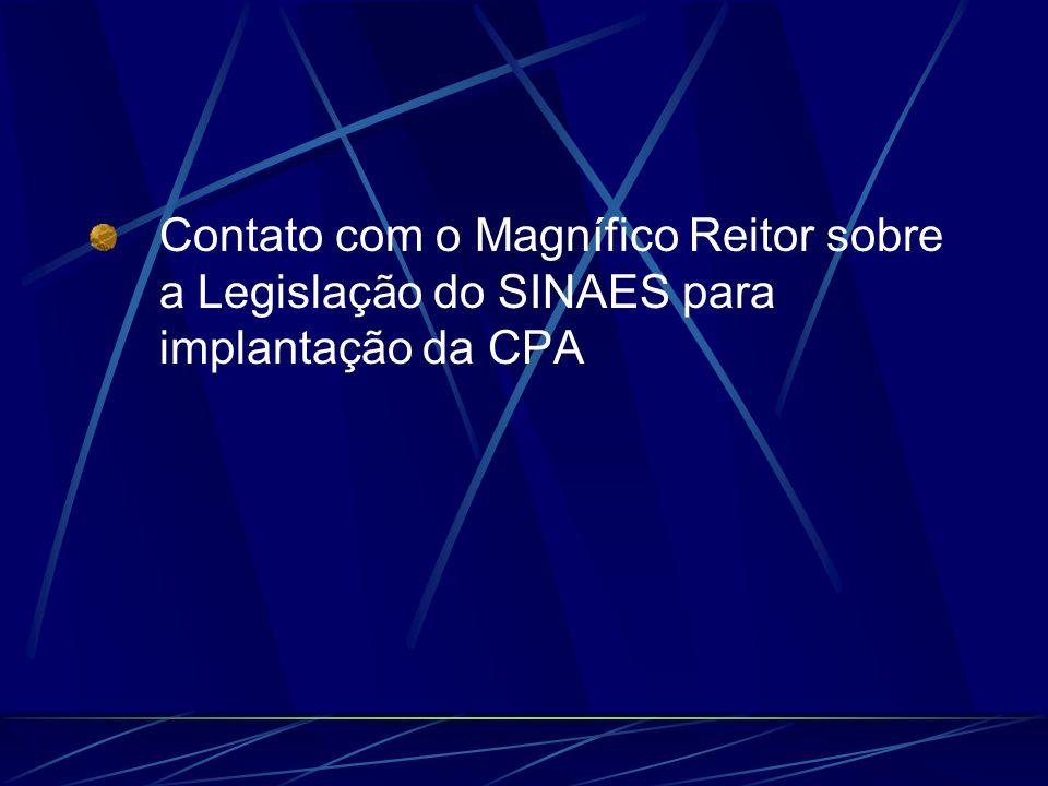 Contato com o Magnífico Reitor sobre a Legislação do SINAES para implantação da CPA