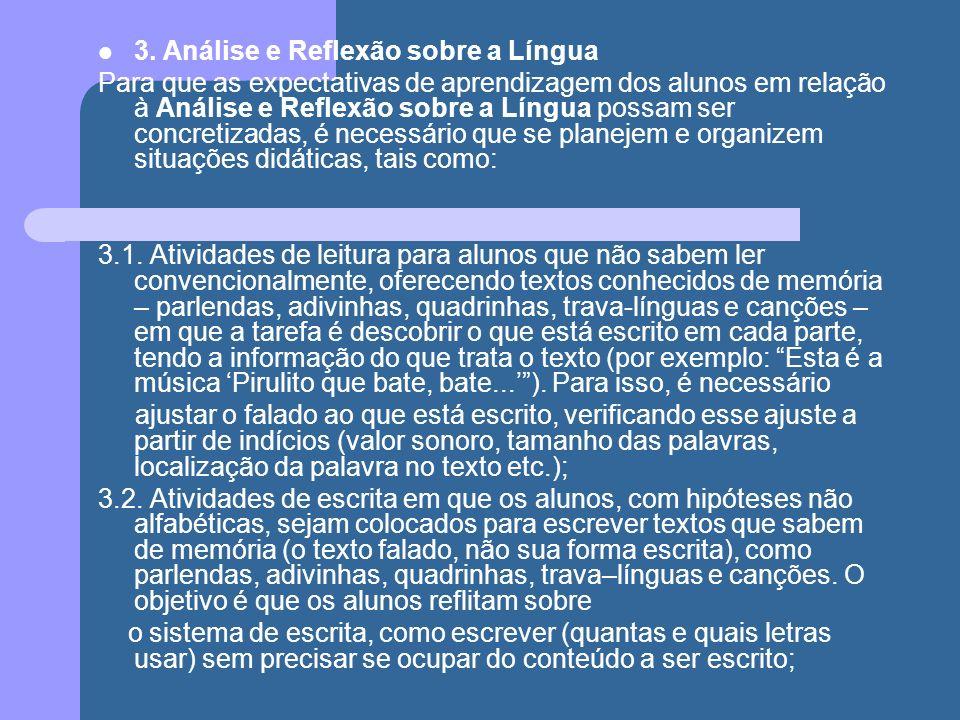 3. Análise e Reflexão sobre a Língua Para que as expectativas de aprendizagem dos alunos em relação à Análise e Reflexão sobre a Língua possam ser con