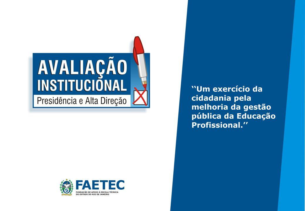 A avaliação institucional ajuda a construir um novo paradigma da qualidade do ensino técnico e contribui para que a Faetec seja uma referência nacional.