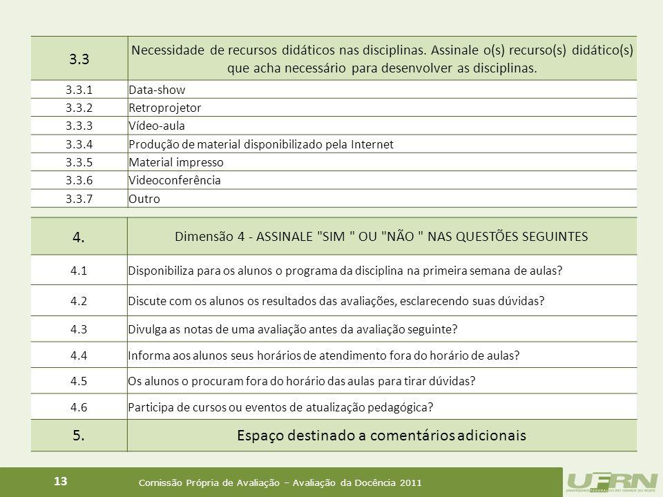Comissão Própria de Avaliação – Avaliação da Docência 2011 13 4.