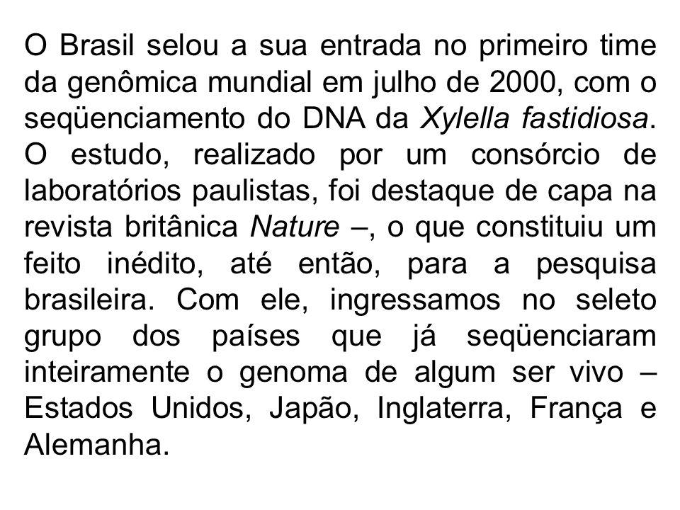 O Brasil selou a sua entrada no primeiro time da genômica mundial em julho de 2000, com o seqüenciamento do DNA da Xylella fastidiosa. O estudo, reali