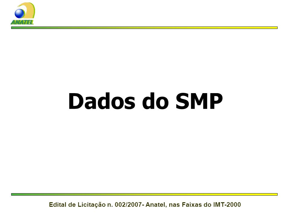 Edital de Licitação n. 002/2007- Anatel, nas Faixas do IMT-2000 www.anatel.gov.br