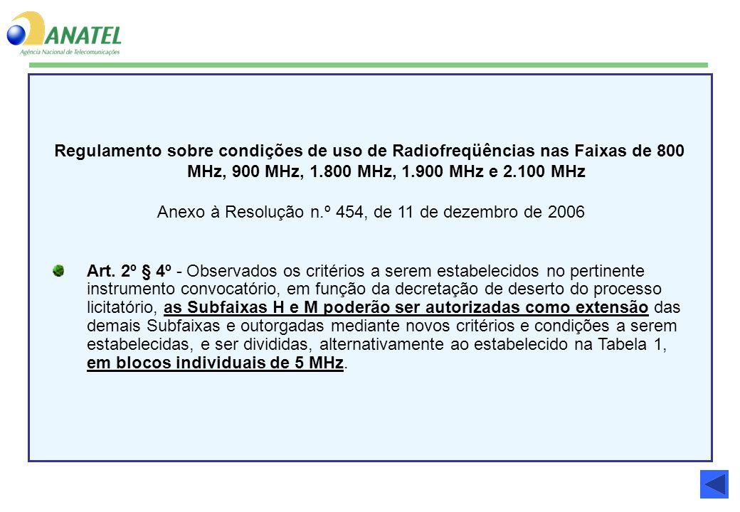 Regulamento sobre condições de uso de Radiofreqüências nas Faixas de 800 MHz, 900 MHz, 1.800 MHz, 1.900 MHz e 2.100 MHz Anexo à Resolução n.º 454, de