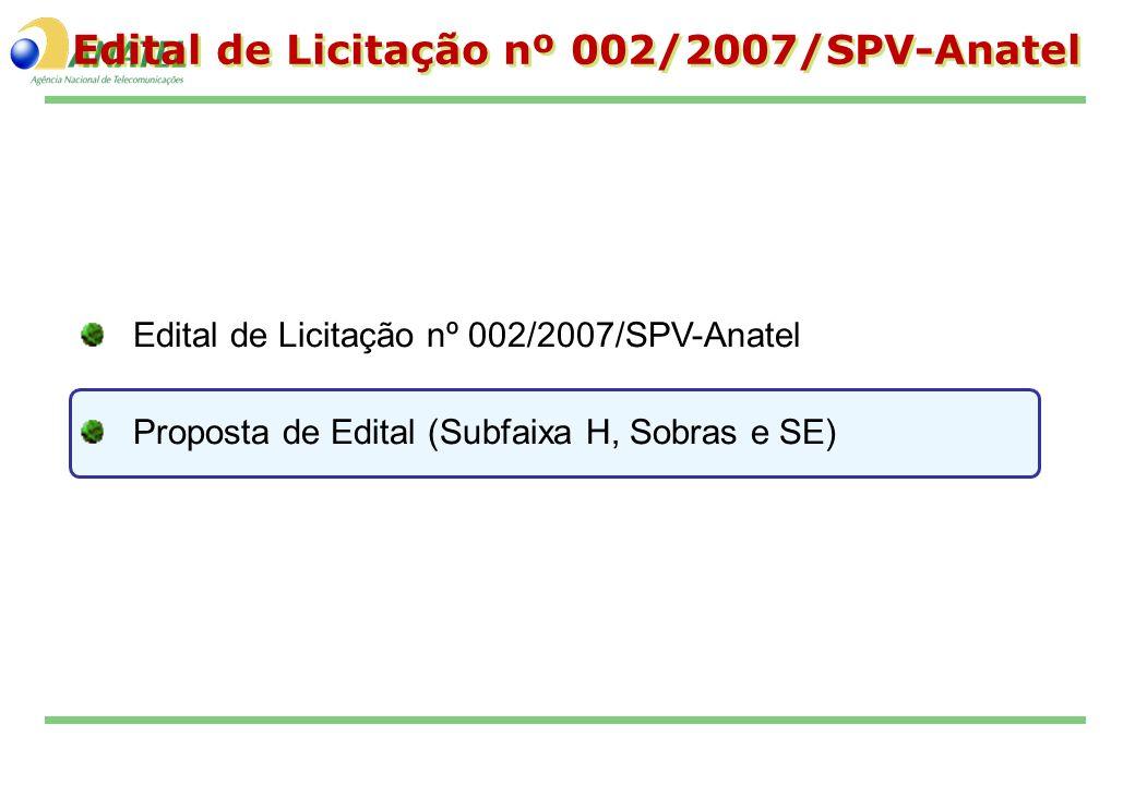 Edital de Licitação nº 002/2007/SPV-Anatel Edital de Licitação nº 002/2007/SPV-Anatel Edital de Licitação nº 002/2007/SPV-Anatel Proposta de Edital (S