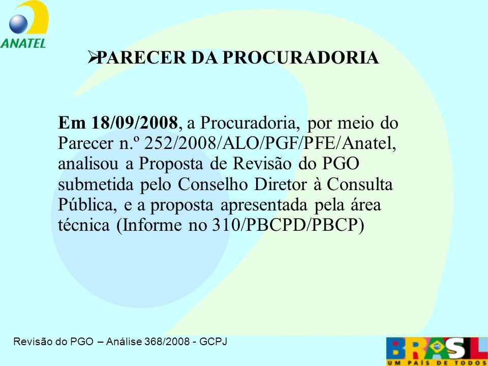 Revisão do PGO – Análise 368/2008 - GCPJ Em 10/09/2008, o Ministério Público Federal-MP por meio do ofício OF/GT/3ª Câmara/n.º 211/2008, de 04/09/2008, recomendou alteração de redação do artigo 6º e modificação da redação do art.