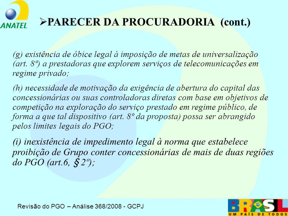 Revisão do PGO – Análise 368/2008 - GCPJ (d) possibilidade jurídica, no âmbito do PGO, da previsão de conceito de Grupo e da exigência de atuação obrigatória nas demais regiões por Grupo que contiver concessionárias de duas regiões (art.