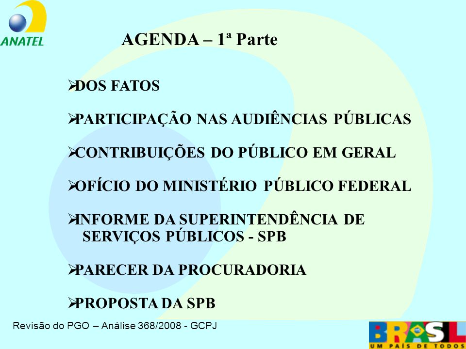 Regiões do PGO REGIÃO IV = BRASIL Área total: 8.514.876,599 km 2 População Estimada: 187.764.455 (IBGE 26/09/2008)