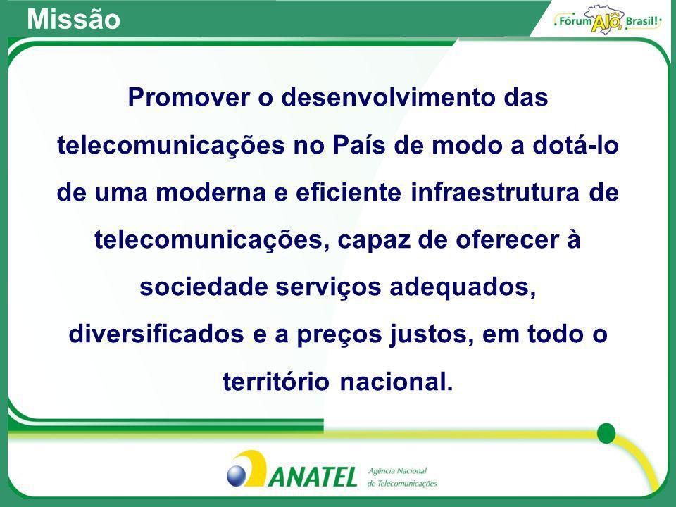 Promover o desenvolvimento das telecomunicações no País de modo a dotá-lo de uma moderna e eficiente infraestrutura de telecomunicações, capaz de oferecer à sociedade serviços adequados, diversificados e a preços justos, em todo o território nacional.