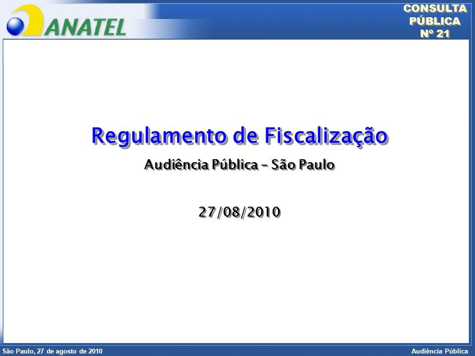 Superintendência de Radiofreqüência e Fiscalização Brasília, 12 de setembro de 2006 São Paulo, 27 de agosto de 2010 Audiência Pública Definição de Monitoração do Espectro; Chamadas ao Centros de Atendimento das prestadoras podem ser objeto de acompanhamento pela Anatel, para fins de fiscalização; PADO por grupo econômico.
