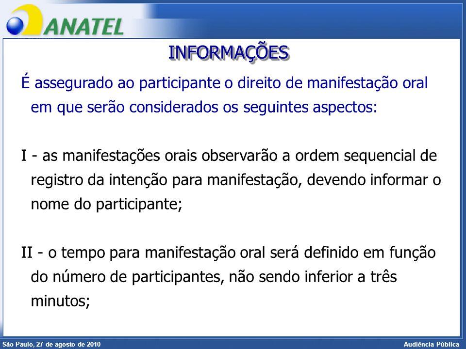 Superintendência de Radiofreqüência e Fiscalização Brasília, 12 de setembro de 2006 São Paulo, 27 de agosto de 2010 Audiência Pública É assegurado ao