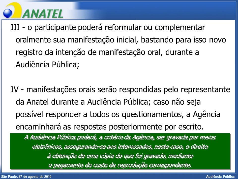 Superintendência de Radiofreqüência e Fiscalização Brasília, 12 de setembro de 2006 São Paulo, 27 de agosto de 2010 Audiência Pública III - o particip
