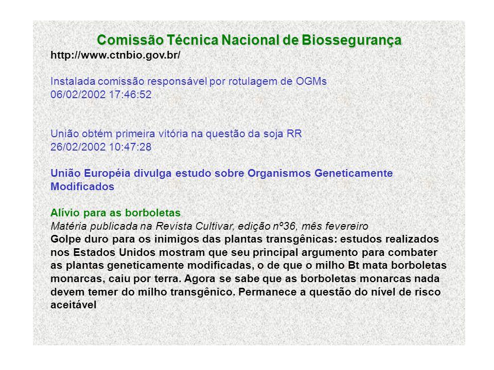 Comissão Técnica Nacional de Biossegurança http://www.ctnbio.gov.br/ Instalada comissão responsável por rotulagem de OGMs 06/02/2002 17:46:52 União ob