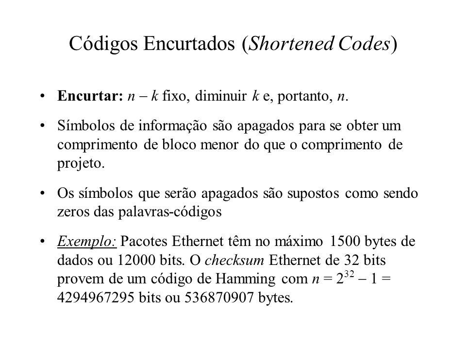 Encurtar: n k fixo, diminuir k e, portanto, n. Símbolos de informação são apagados para se obter um comprimento de bloco menor do que o comprimento de