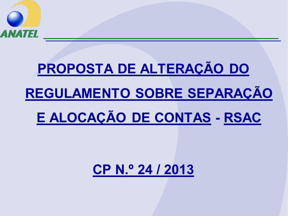 PROPOSTA DE ALTERAÇÃO DO REGULAMENTO SOBRE SEPARAÇÃO E ALOCAÇÃO DE CONTAS - RSAC CP N.º 24 / 2013
