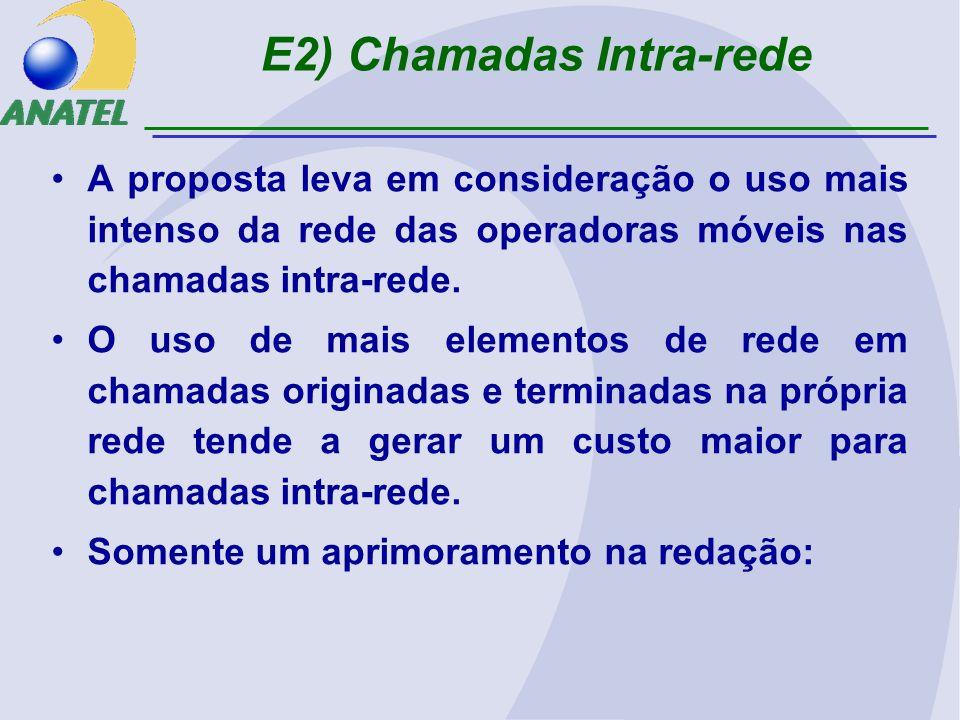 E2) Chamadas Intra-rede A proposta leva em consideração o uso mais intenso da rede das operadoras móveis nas chamadas intra-rede.