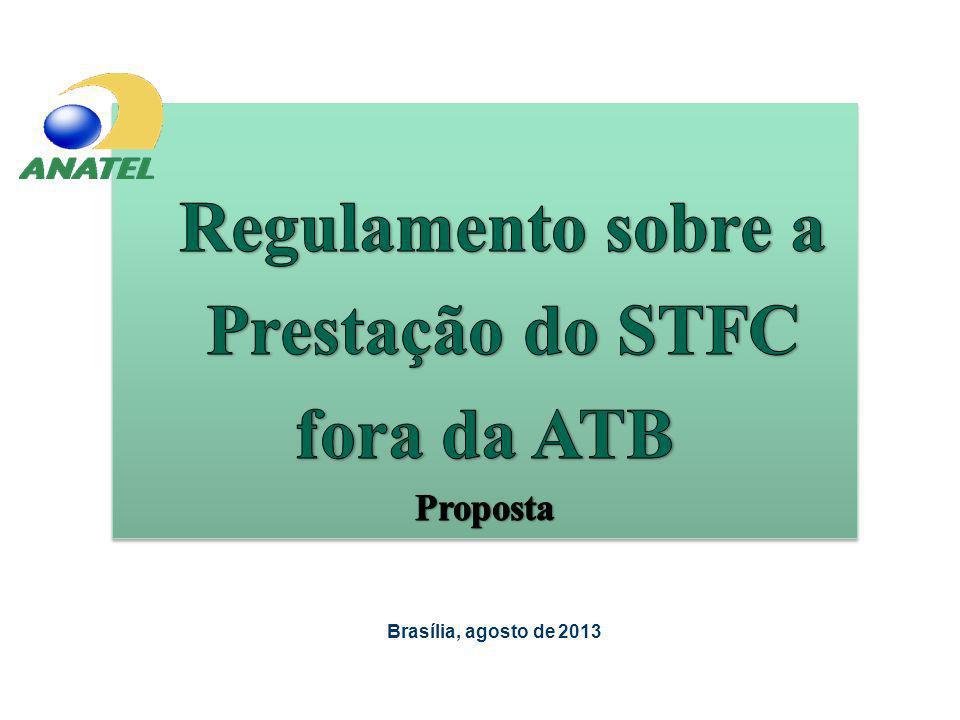 Regulamento sobre a Prestação do STFC fora da ATB Brasília, agosto de 2013