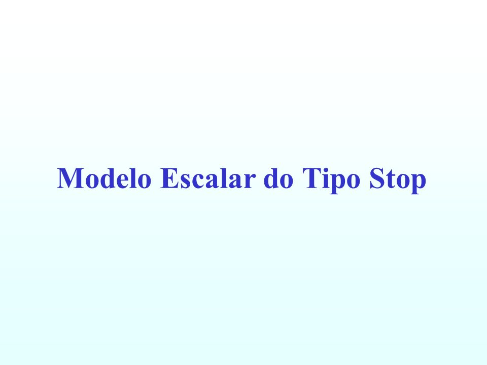 Modelo Escalar do Tipo Stop