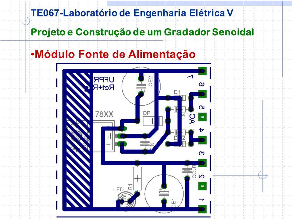 Módulo Fonte de Alimentação Projeto e Construção de um Gradador Senoidal TE067-Laboratório de Engenharia Elétrica V