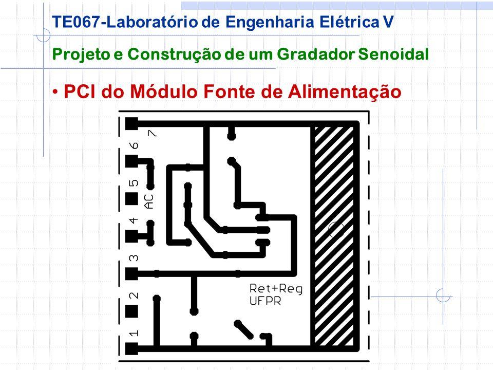 PCI do Módulo Fonte de Alimentação Projeto e Construção de um Gradador Senoidal TE067-Laboratório de Engenharia Elétrica V