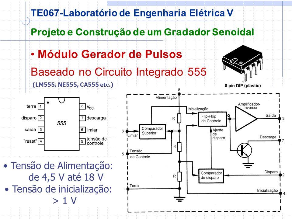 Módulo Gerador de Pulsos Baseado no Circuito Integrado 555 (LM555, NE555, CA555 etc.) Projeto e Construção de um Gradador Senoidal TE067-Laboratório d