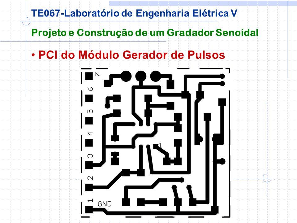 PCI do Módulo Gerador de Pulsos Projeto e Construção de um Gradador Senoidal TE067-Laboratório de Engenharia Elétrica V