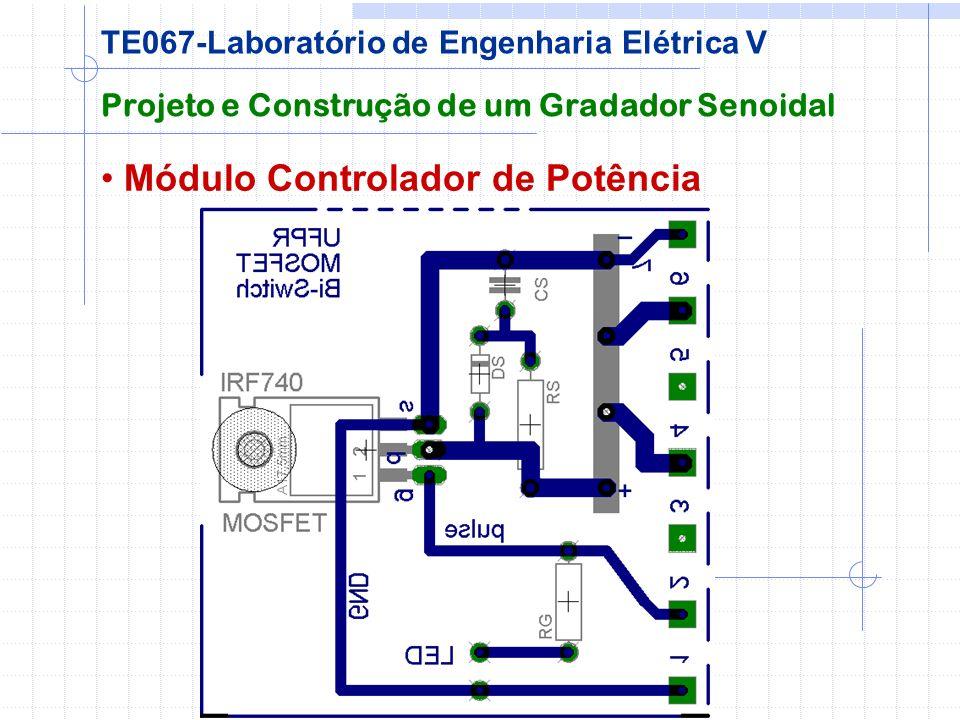 Módulo Controlador de Potência Projeto e Construção de um Gradador Senoidal TE067-Laboratório de Engenharia Elétrica V
