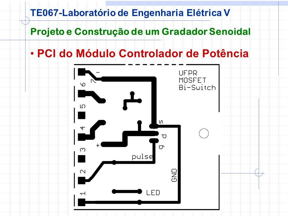 PCI do Módulo Controlador de Potência Projeto e Construção de um Gradador Senoidal TE067-Laboratório de Engenharia Elétrica V
