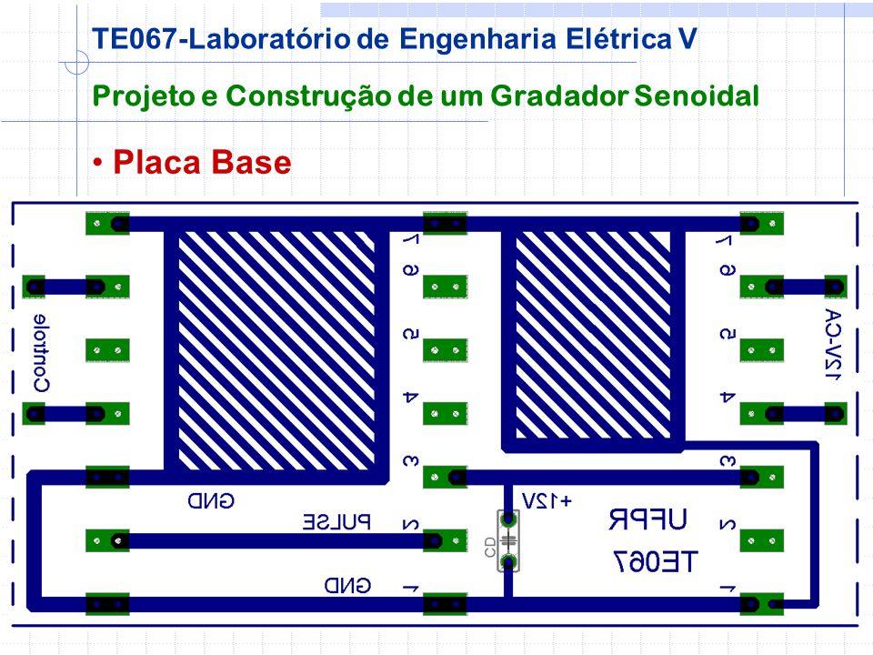 Placa Base Projeto e Construção de um Gradador Senoidal TE067-Laboratório de Engenharia Elétrica V