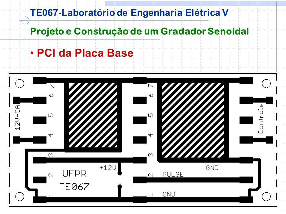 PCI da Placa Base Projeto e Construção de um Gradador Senoidal TE067-Laboratório de Engenharia Elétrica V