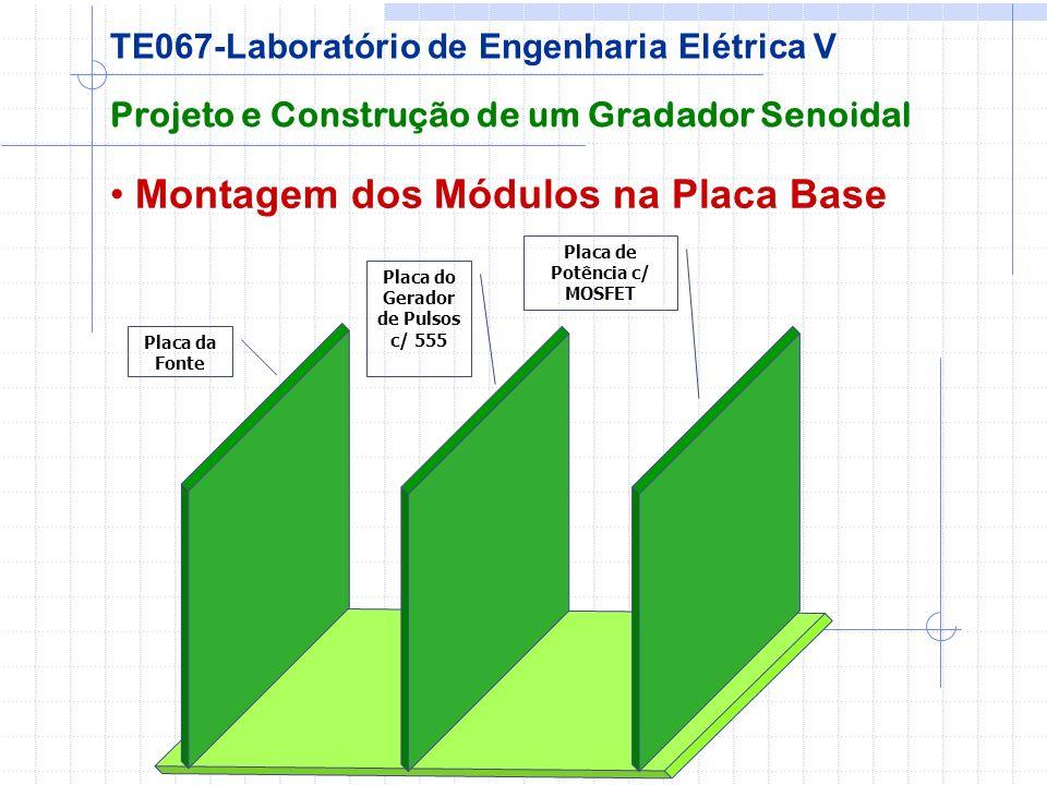 Montagem dos Módulos na Placa Base Projeto e Construção de um Gradador Senoidal TE067-Laboratório de Engenharia Elétrica V Placa do Gerador de Pulsos