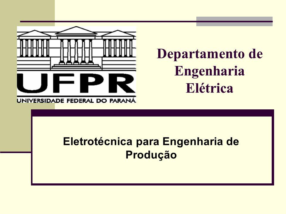 Departamento de Engenharia Elétrica Eletrotécnica para Engenharia de Produção