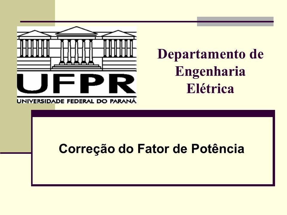 Legislação DNAEE (decreto 479, mar/92): Limite mínimo de fator de potência de 0,92.