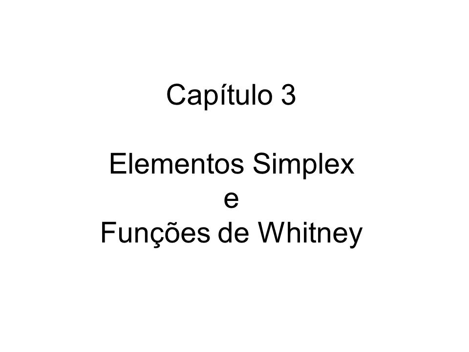 Objetivos Subdivisão do domínio em elementos Uso de coordenadas locais do elemento Funções de base por elemento Padronização dos cálculos por elemento através de transformações afins