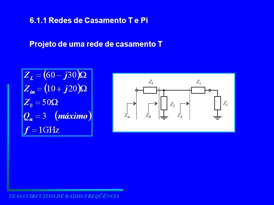 6.1.1 Redes de Casamento T e Pi Projeto de uma rede de casamento T