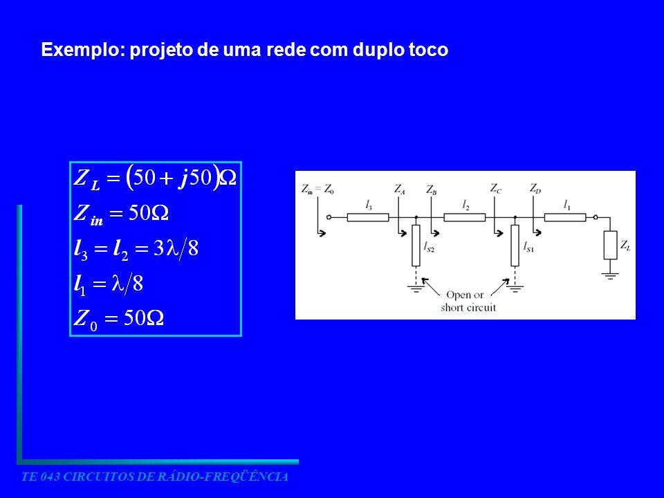 Exemplo: projeto de uma rede com duplo toco