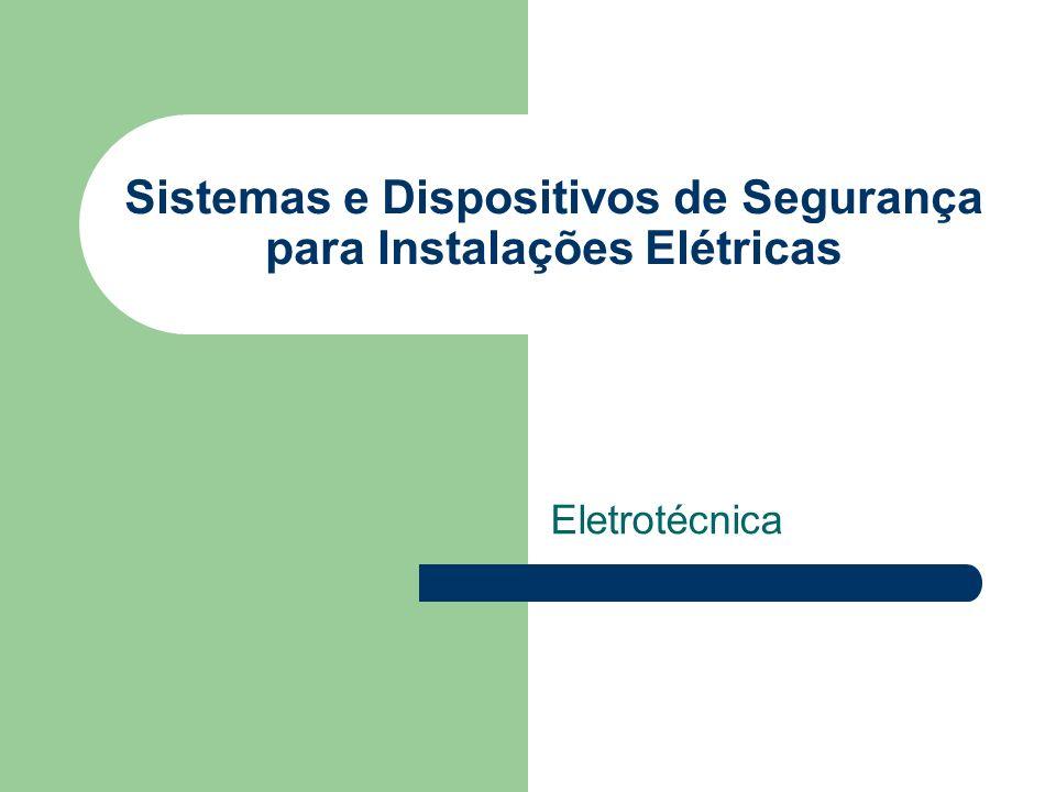 Sistemas e Dispositivos de Segurança para Instalações Elétricas Eletrotécnica