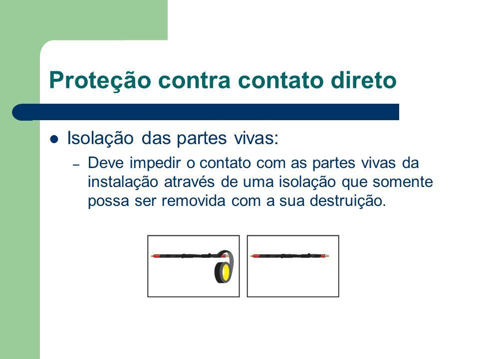 Isolação das partes vivas: – Deve impedir o contato com as partes vivas da instalação através de uma isolação que somente possa ser removida com a sua