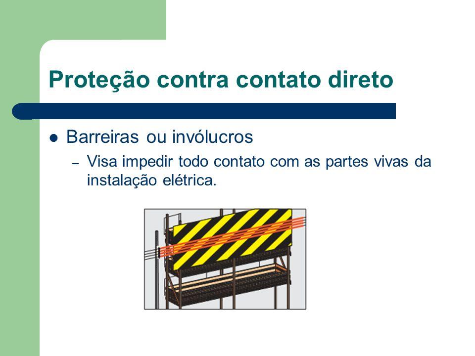 Barreiras ou invólucros – Visa impedir todo contato com as partes vivas da instalação elétrica. Proteção contra contato direto