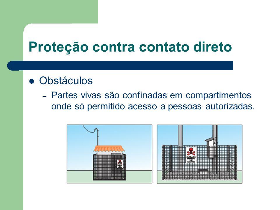 Obstáculos – Partes vivas são confinadas em compartimentos onde só permitido acesso a pessoas autorizadas. Proteção contra contato direto