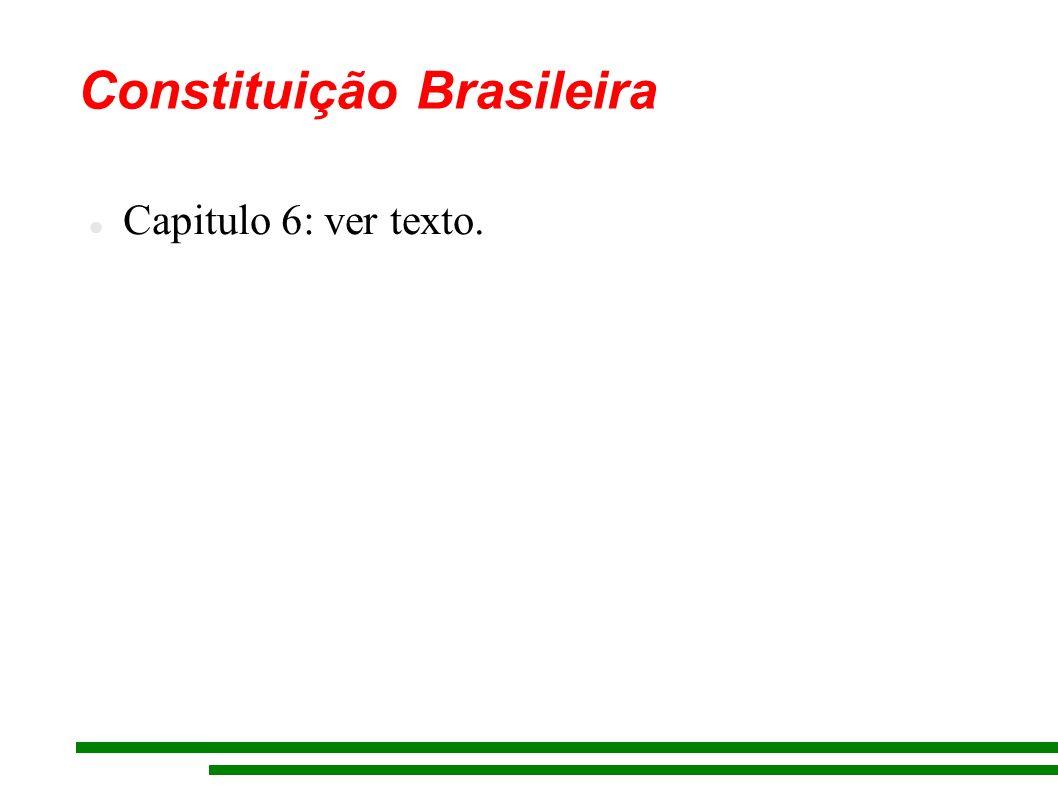 Constituição Brasileira Capitulo 6: ver texto.