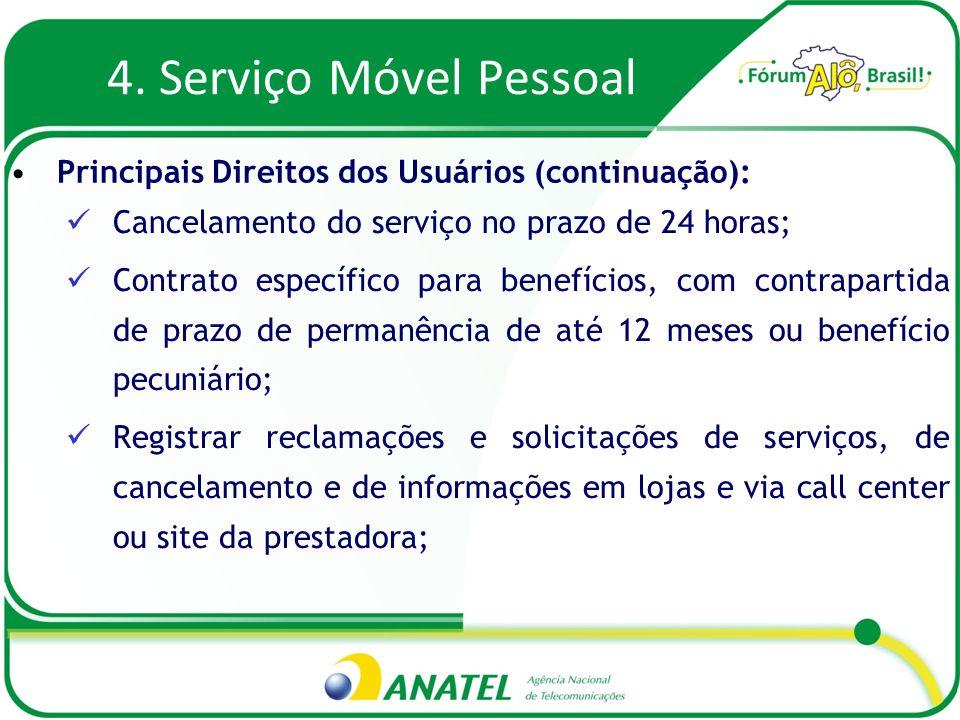 4. Serviço Móvel Pessoal Cancelamento do serviço no prazo de 24 horas; Contrato específico para benefícios, com contrapartida de prazo de permanência