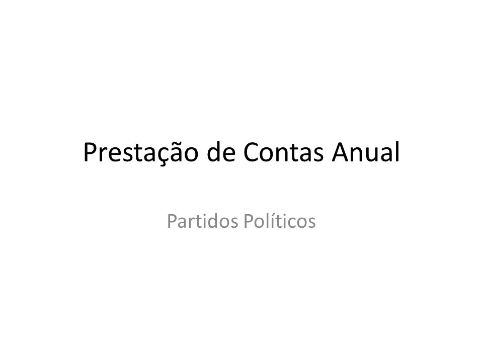 Prestação de Contas Anual Partidos Políticos
