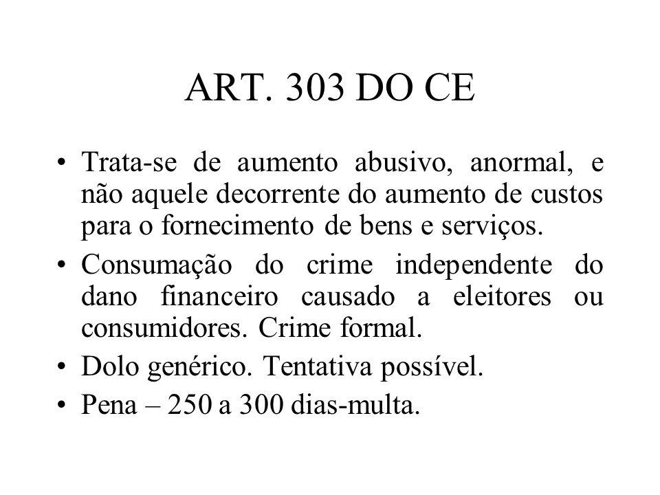 ART. 303 DO CE Trata-se de aumento abusivo, anormal, e não aquele decorrente do aumento de custos para o fornecimento de bens e serviços. Consumação d