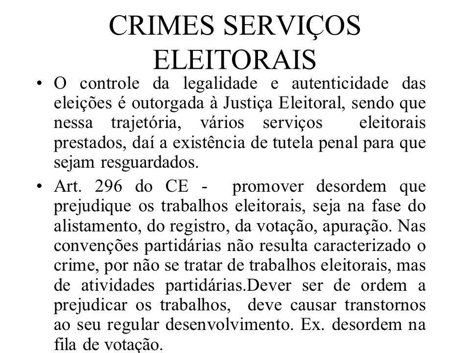 CRIMES SERVIÇOS ELEITORAIS O controle da legalidade e autenticidade das eleições é outorgada à Justiça Eleitoral, sendo que nessa trajetória, vários s