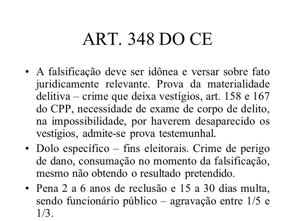 ART. 348 DO CE A falsificação deve ser idônea e versar sobre fato juridicamente relevante. Prova da materialidade delitiva – crime que deixa vestígios