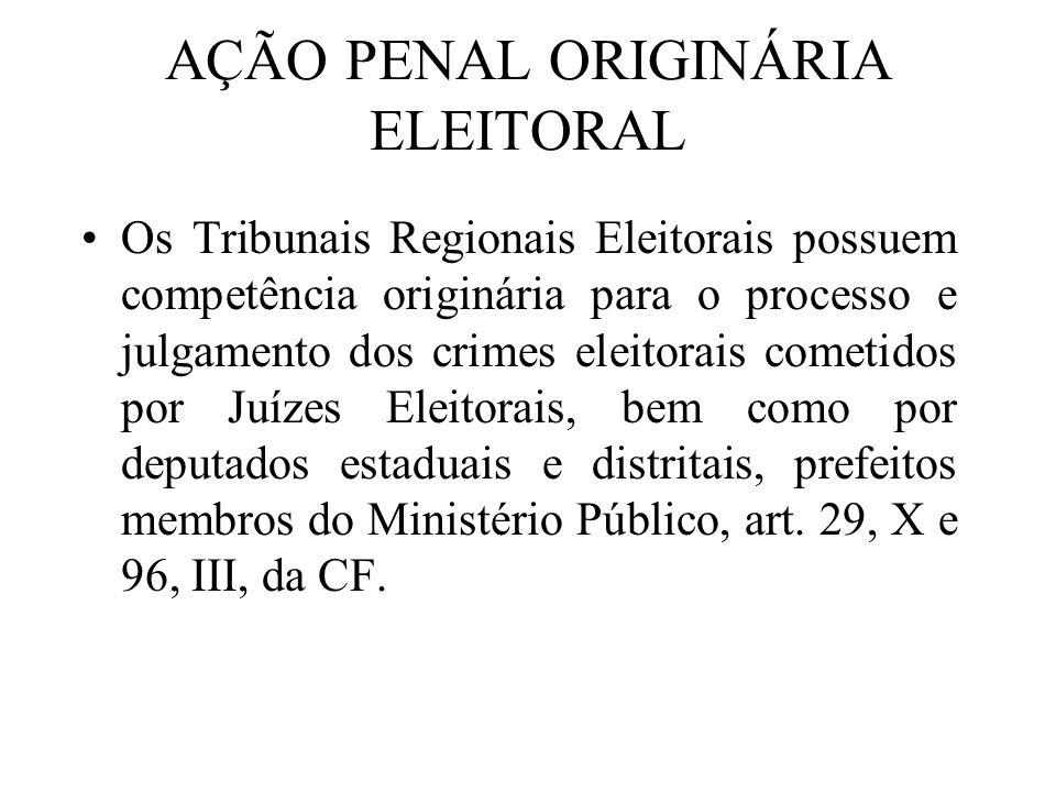 AÇÃO PENAL ORIGINÁRIA ELEITORAL Os Tribunais Regionais Eleitorais possuem competência originária para o processo e julgamento dos crimes eleitorais co