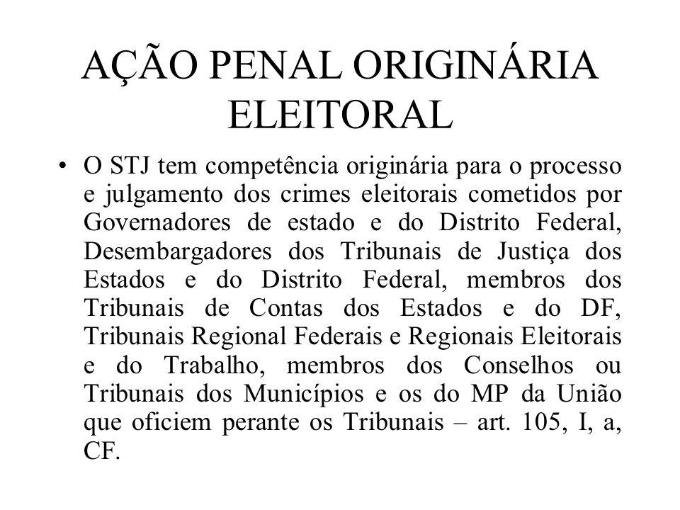 AÇÃO PENAL ORIGINÁRIA ELEITORAL O STJ tem competência originária para o processo e julgamento dos crimes eleitorais cometidos por Governadores de esta